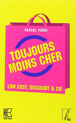 Toujours moins cher : Low Cost, Discount & Cie