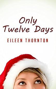 Only Twelve Days by [Thornton, Eileen]