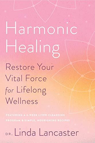 Harmonic Healing: Restore Your Vital Force for Lifelong Wellness (English Edition) -