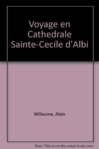 Voyage en cathédrale Sainte-Cécile d'Albi