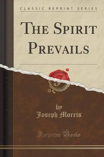 The Spirit Prevails (Classic Reprint)