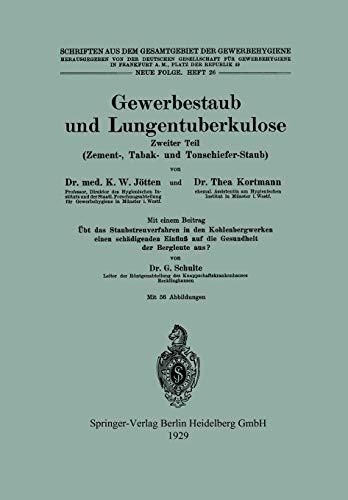 Gewerbestaub und Lungentuberkulose: Zweiter Teil: Zement-, Tabak- Und Tonschiefer-Staub (Schriften Aus Dem Gesamtgebiet Der Gewerbehygiene) (German Edition) -