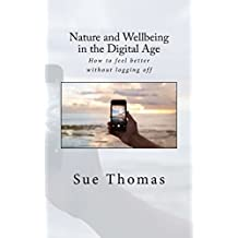 Nature and Wellbeing in the Digital Age: How to feel better without logging off