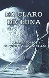 El Claro de Luna: Relatos Cortos del Viento a las Estrellas