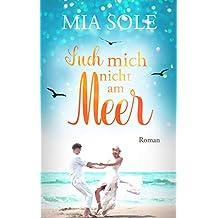 Such mich nicht am Meer: Urlaubsroman Kindle Ausgabe