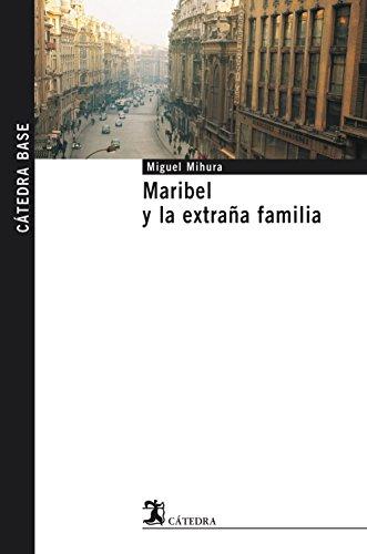Maribel y la extraña familia (Cátedra Base) por Miguel Mihura