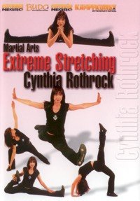 Martial Arts Extreme Stretching Cynthia Rothrock
