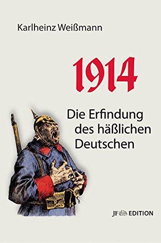1914: Die Erfindung des häßlichen Deutschen