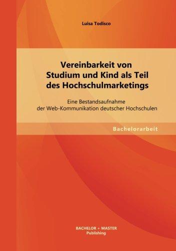 Vereinbarkeit von Studium und Kind als Teil des Hochschulmarketings: Eine Bestandsaufnahme der Web-Kommunikation deutscher Hochschulen
