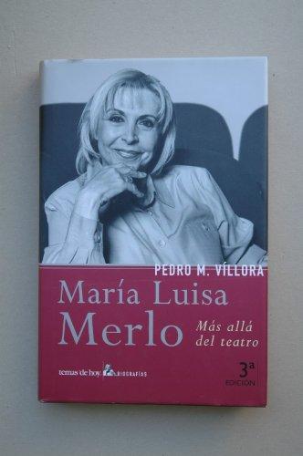 Maria Luisa Merlo: Mas Alla Del Teatro por Pedro Manuel Villora