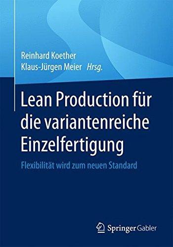 Lean Production fur die variantenreiche Einzelfertigung: Flexibilitat wird zum neuen Standard