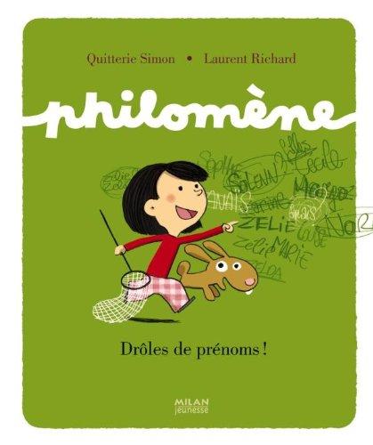 Philomène: Drôles de prénoms ? par Laurent Richard, Quitterie Simon