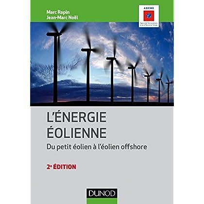Énergie éolienne - 2e éd. - Du petit éolien à l'éolien off shore