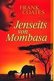 Jenseits von Mombasa - Coates Frank