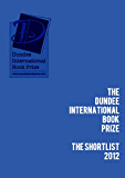 The Dundee International Book Prize-2012 Shortlist