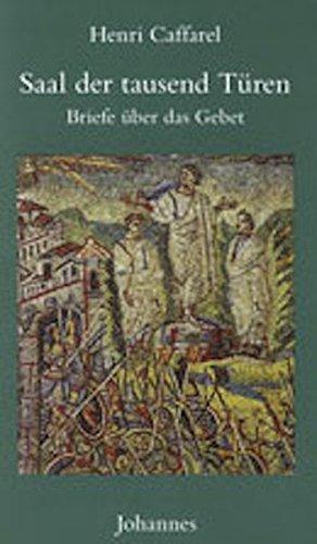 saal-der-tausend-turen-briefe-uber-das-gebet-livre-en-allemand