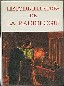 Histoire illustrée de la radiologie
