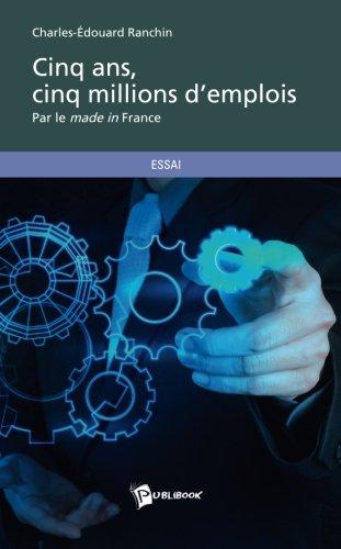 Cinq ans, cinq millions d'emplois par le made in France