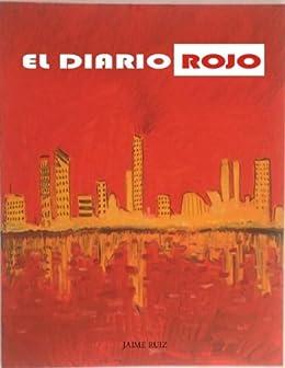 El diario rojo de [Ruiz, Jaime]