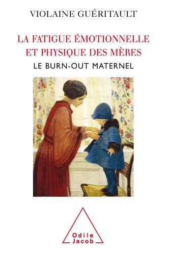 Fatigue émotionnelle et physique des mères (La)