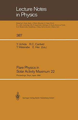 Flare Physics in Solar Activity Maximum 22: Proceedings of the International SOLAR-A Science Meeting Held at Tokyo, Japan, 23-26 October 1990. K. Tanaka (Lecture Notes in Physics)