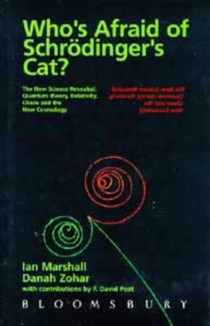 Who's Afraid of Schrodinger's Cat?: The New Science Revealed - Quantum Theory, Relativity, Chaos and the New Cosmology by Danah Zohar (1997-04-03)
