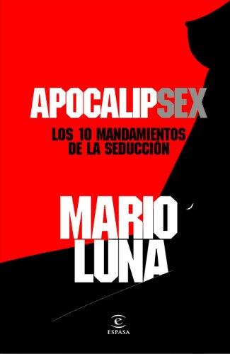 ApocalipSex: Los 10 mandamientos de la seducción (FUERA DE COLECCIÓN Y ONE SHOT) por Mario Luna