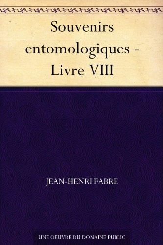 Couverture du livre Souvenirs entomologiques - Livre VIII