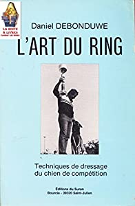 L'art du Ring, Techniques de dressage du chien de competition