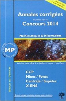 Annales des concours 2014 MP mathématiques et informatique de Guillaume Batog,Vincent Puyhaubert ( 19 août 2014 )