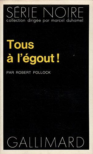 Tous à l'egout ! par R. Pollock