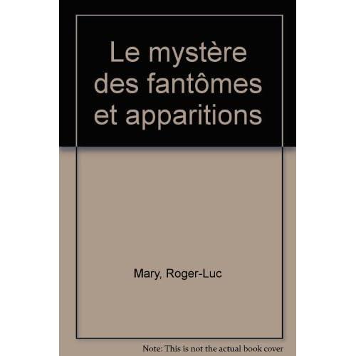 Le mystère des fantômes et apparitions