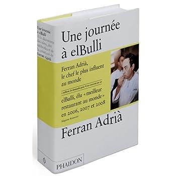 Une journée à elBulli : A la découverte des idées, des méthodes et de la créativité de Ferran Adrià
