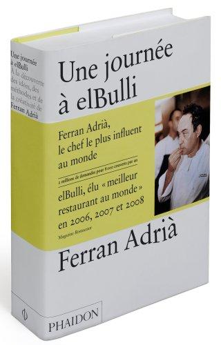 Une journée à elBulli : A la découverte des idées, des méthodes et de la créativité de Ferran Adrià par Ferran Adrià