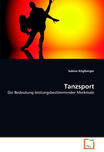 Tanzsport: Die Bedeutung leistungsbestimmender Merkmale