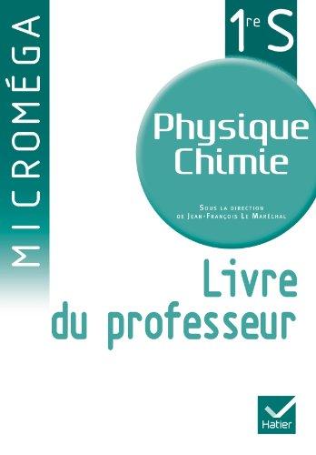 Micromga Physique-Chimie 1re S d. 2011 - Livre du professeur