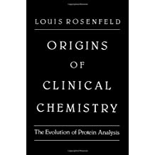 Origins of Clinical Chemistry: The Evolution of Protein Analysis