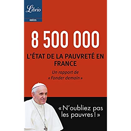 8 500 000: L'état de la pauvreté en France (Librio Idées t. 1167)