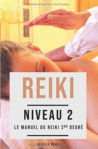 Reiki niveau 2 : le Manuel du Reiki 2nd degré par Olivier Remole