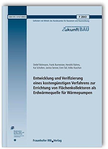 Entwicklung und Verifizierung eines kostengünstigen Verfahrens zur Errichtung von Flächenkollektoren als Erdwärmequelle für Wärmepumpen. Abschlussbericht. (Forschungsinitiative Zukunft Bau) -