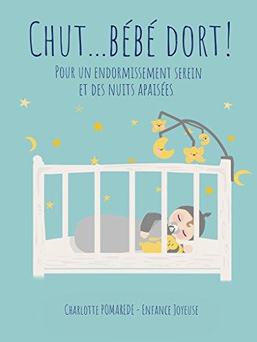 Chut... Bébé dort!: (Livre sommeil bebe) par Charlotte POMAREDE