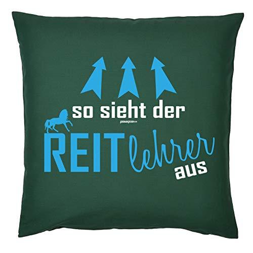 Tini - Shirts Reitlehrer Sprüche Kissen - Dekokissen REIT-Sport : So Sieht der Reitlehrer aus - Geschenk-Kissen Pferde-Motiv - ohne Füllung - Farbe : dunkelgrün