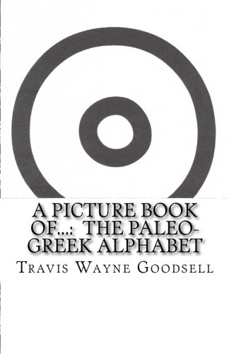 A Picture Book of.: The Paleo-Greek Alphabet: Volume 2 (Ancient Alphabet Picture Books series)