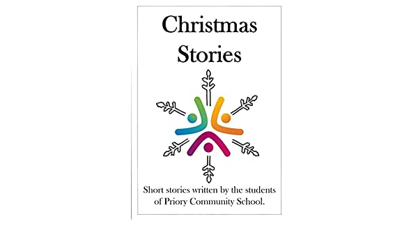 Short Christmas Stories.Christmas Stories Short Stories Written By The Students Of