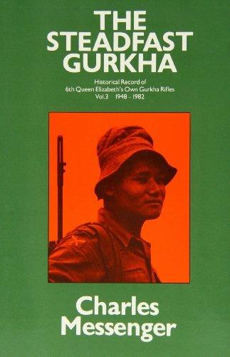The Steadfast Gurkha: Vol 3 by Charles Messenger (1998-02-11)