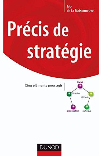 Précis de stratégie - Cinq éléments pour agir par Eric La Maisonneuve (de)
