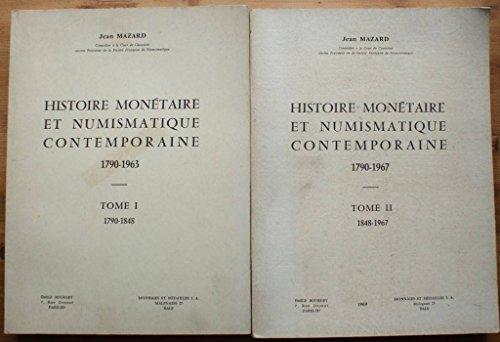 Histoire monétaire et numismatique contemporaine 1790-1963 - en 2 tomes : 1. 1790-1848 / 2. 1848-1967 par Jean Mazard