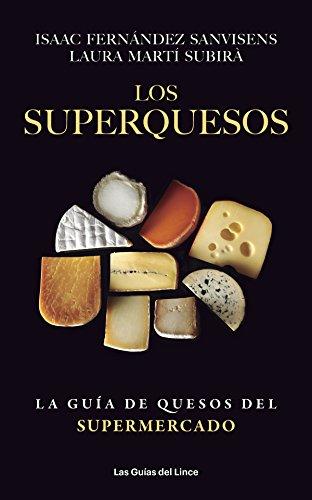 Los superquesos: La guía de quesos del supermercado (Las Guías del Lince)