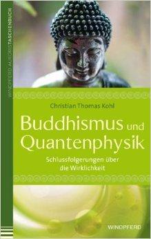 Buddhismus und Quantenphysik: Schlussfolgerungen Ÿber die Wirklichkeit ( 18. Januar 2013 )