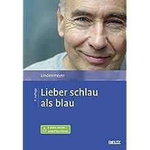 Lieber schlau als blau: Entstehung und Behandlung von Alkohol- und Medikamentenabhängigkeit. Mit E-Book inside und Arbeitsmaterial